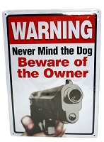 Sign Warning Never Mind Dog Beware of Owner