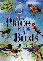 This Place is For The Birds Metal Sign