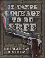 It Takes Courage to Be Free Metal Sign