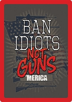 Ban Idiots Not Guns Metal Sign