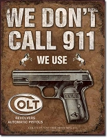 Metal Sign Colt We Don't Dial 911