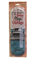 What Happens Stays in the Garage Thermometer