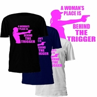 A Woman's Place is Behind the Trigger T-Shirt