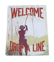 Welcome Drop A Line Fishing Sign